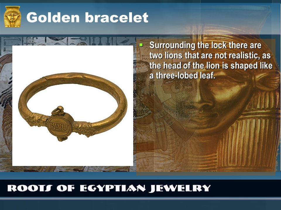 Golden bracelet Surrounding the lock there are two lions that are not realistic, as the head of the lion is shaped like a three-lobed leaf.