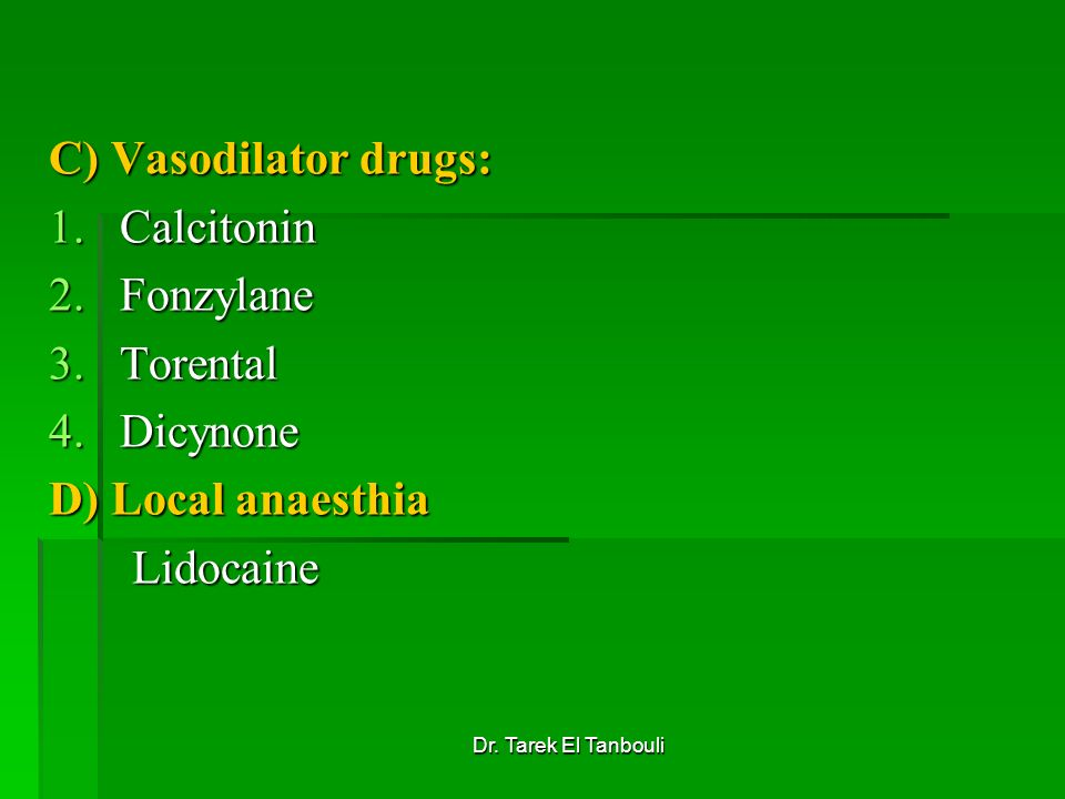 C) Vasodilator drugs: Calcitonin Fonzylane Torental Dicynone