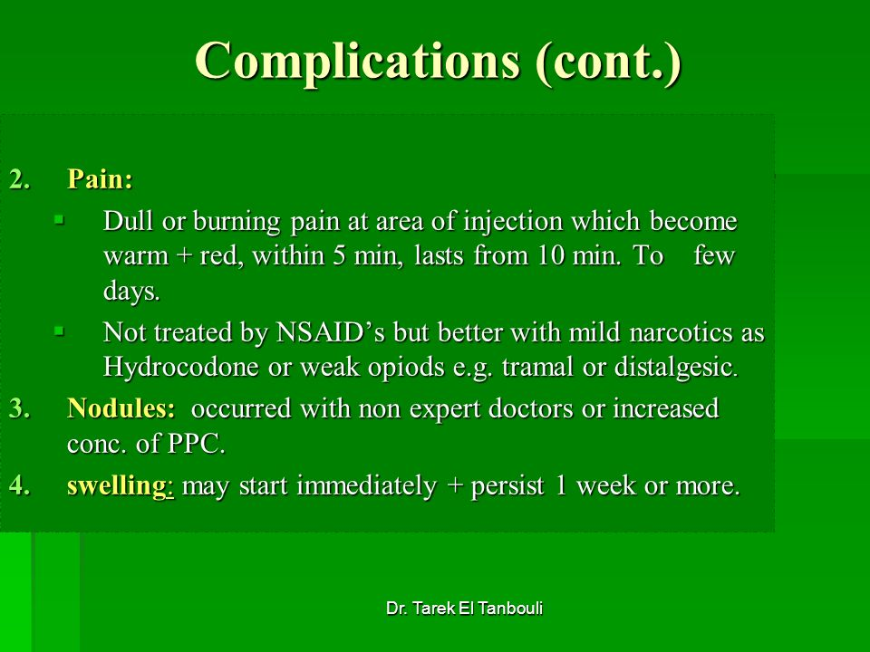 Complications (cont.) Pain: