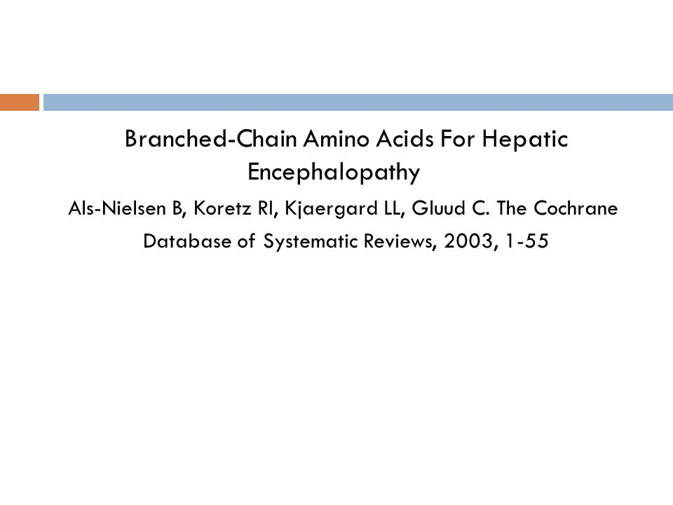 Branched-Chain Amino Acids For Hepatic Encephalopathy