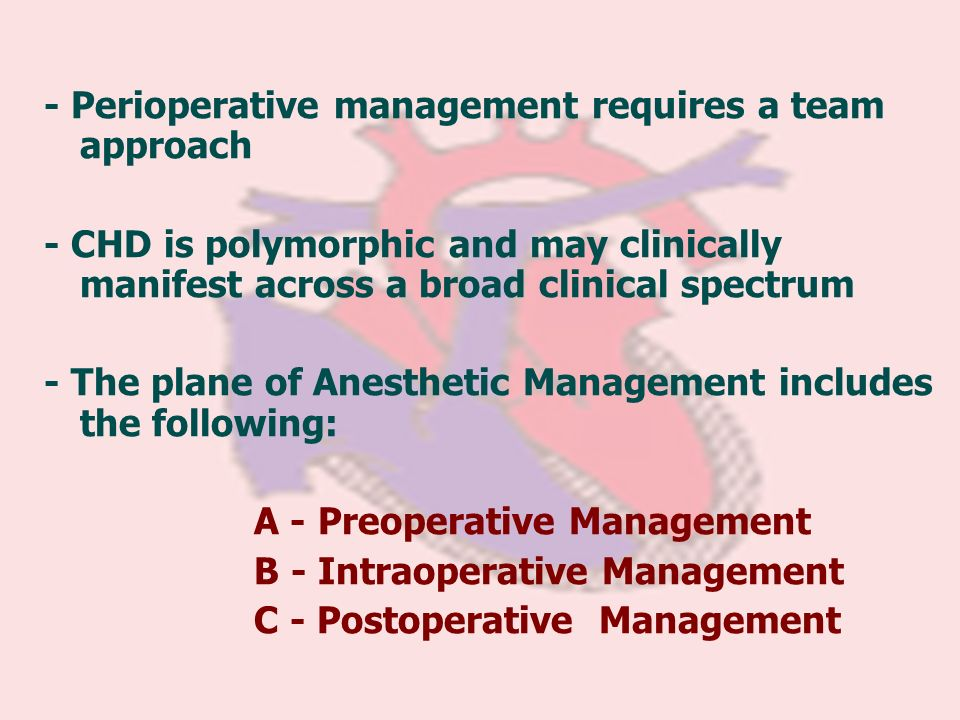- Perioperative management requires a team approach