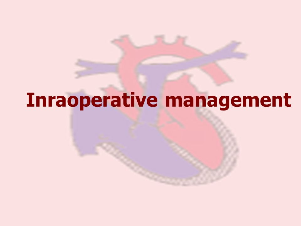 Inraoperative management