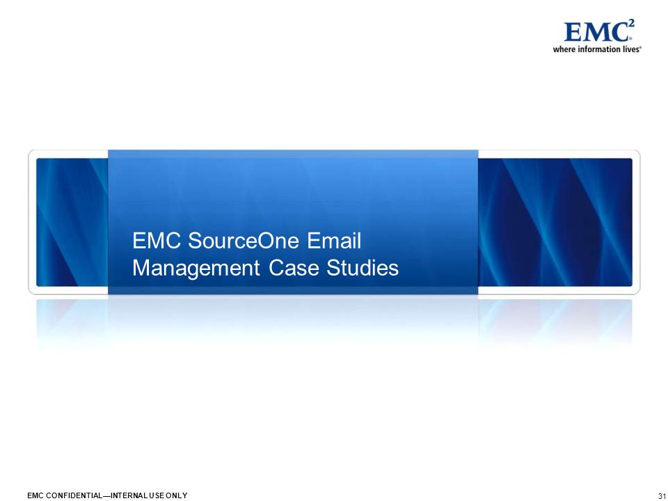 EMC SourceOne  Management Case Studies