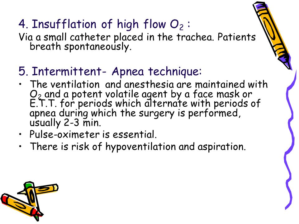 4. Insufflation of high flow O2 :