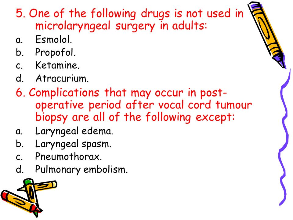 5. One of the following drugs is not used in microlaryngeal surgery in adults:
