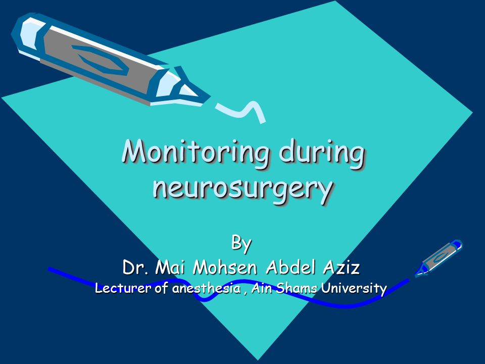 Monitoring during neurosurgery