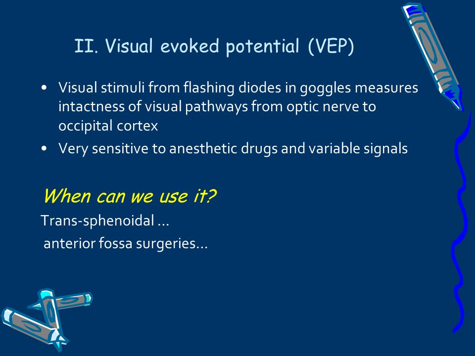 II. Visual evoked potential (VEP)