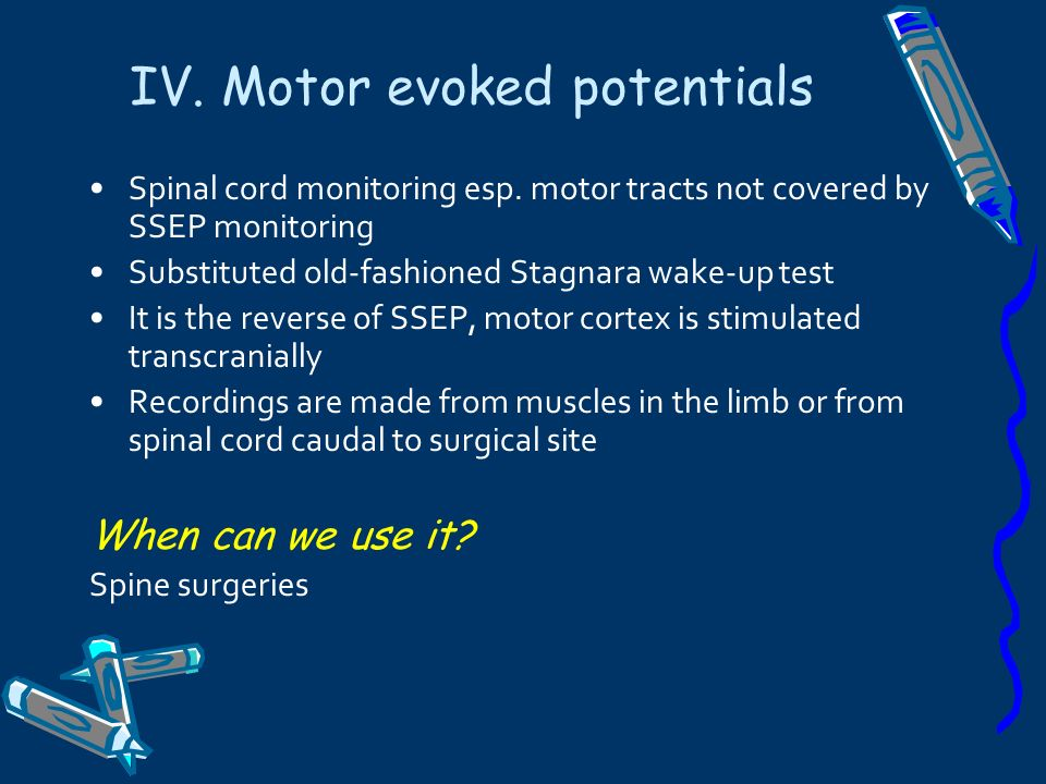 IV. Motor evoked potentials
