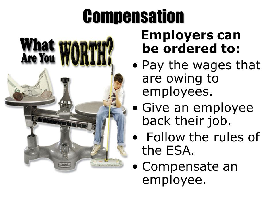 Compensation Employers can be ordered to: