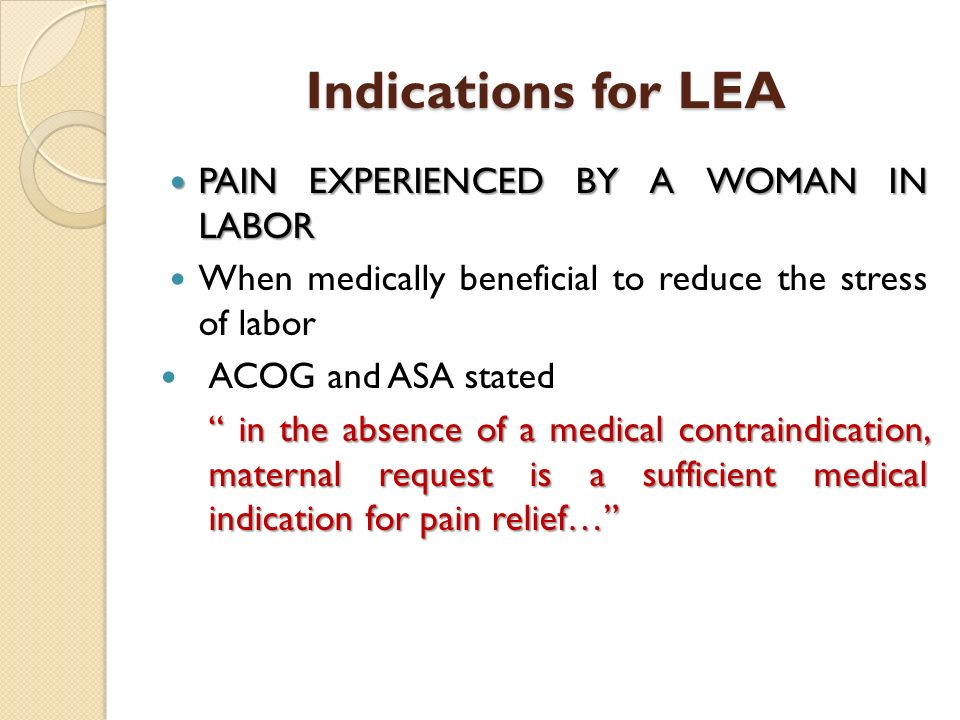 Indications for LEA PAIN EXPERIENCED BY A WOMAN IN LABOR