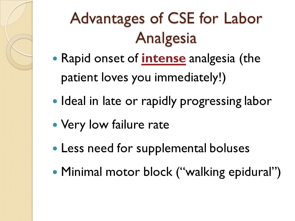 Advantages of CSE for Labor Analgesia