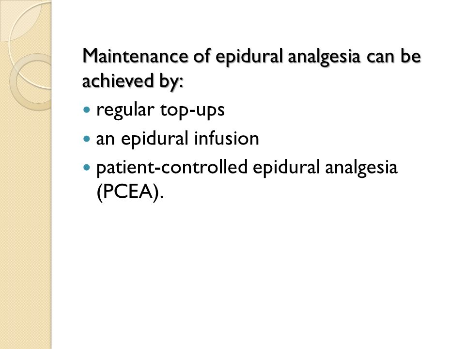 Maintenance of epidural analgesia can be achieved by: regular top-ups