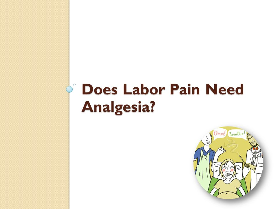 Does Labor Pain Need Analgesia
