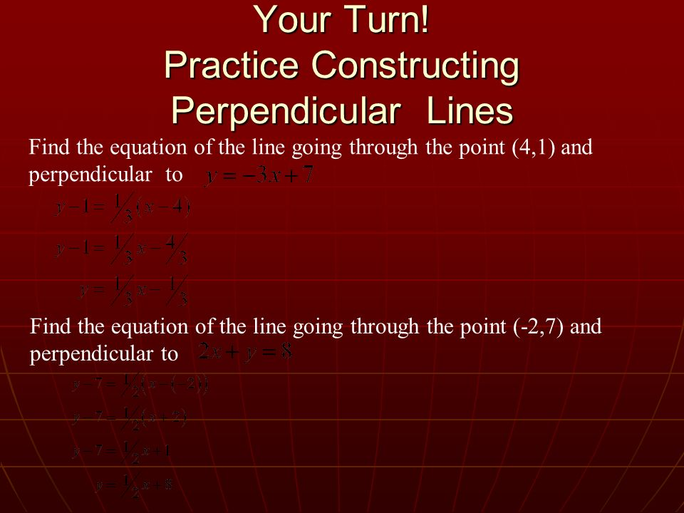 Your Turn! Practice Constructing Perpendicular Lines