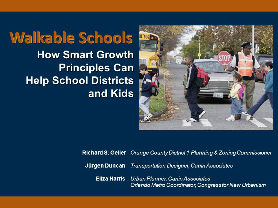 Walkable Schools Walkable Schools How Smart Growth Principles Can