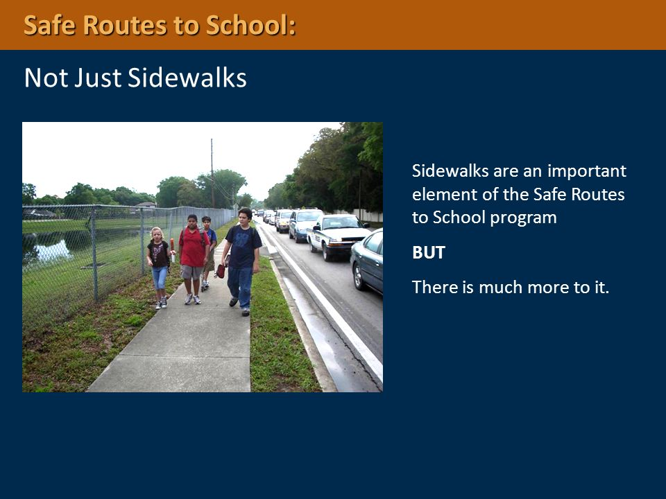 Safe Routes to School: Not Just Sidewalks