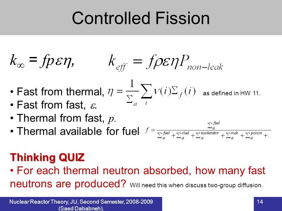 Controlled Fission k = fp, Fast from thermal, as defined in HW 11.