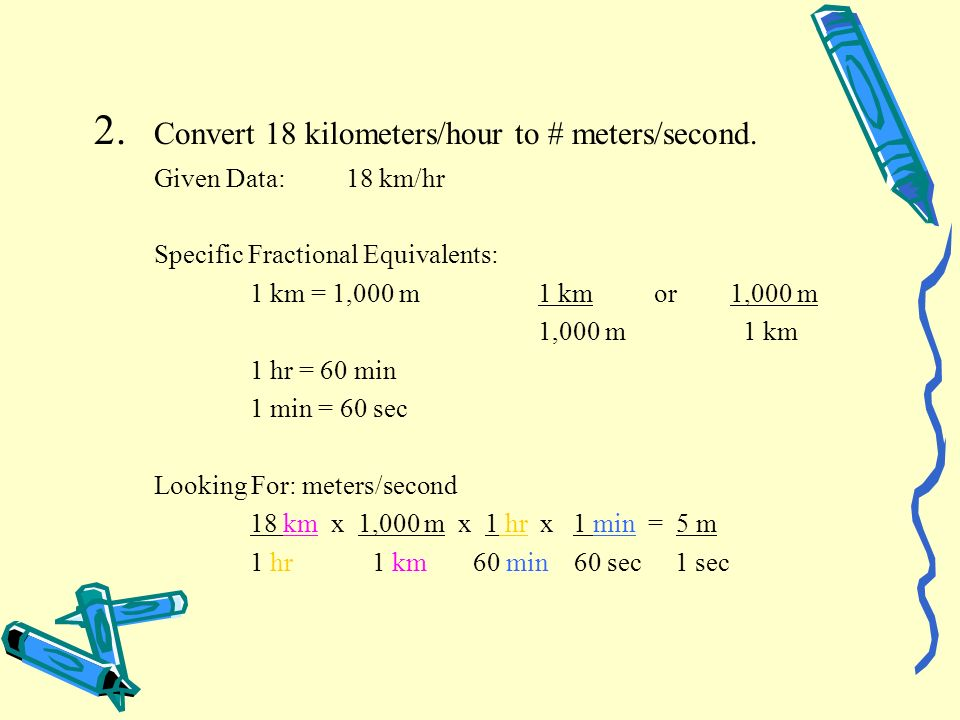 2. Convert 18 kilometers/hour to # meters/second.