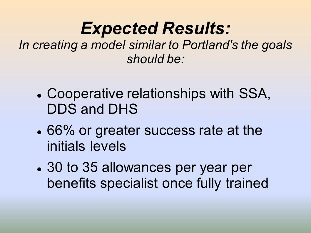 Expected Results: In creating a model similar to Portland s the goals should be: