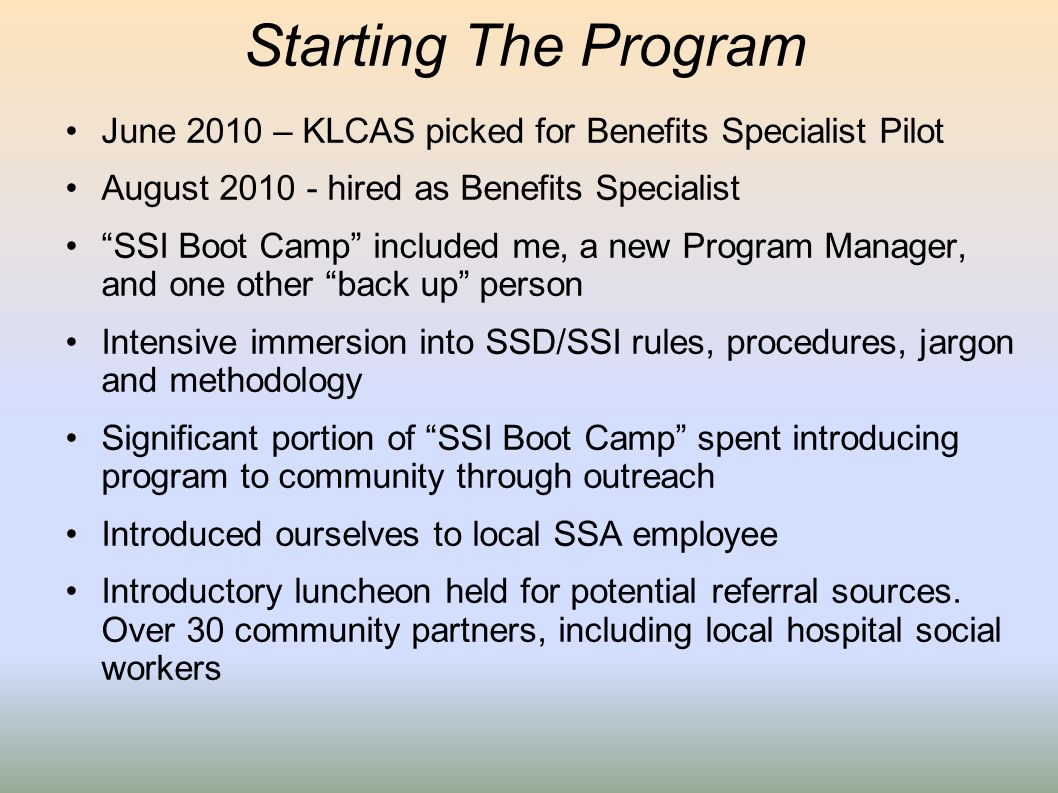 Starting The Program June 2010 – KLCAS picked for Benefits Specialist Pilot. August hired as Benefits Specialist.