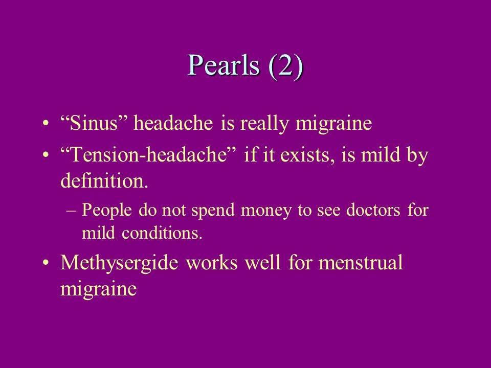 Pearls (2) Sinus headache is really migraine