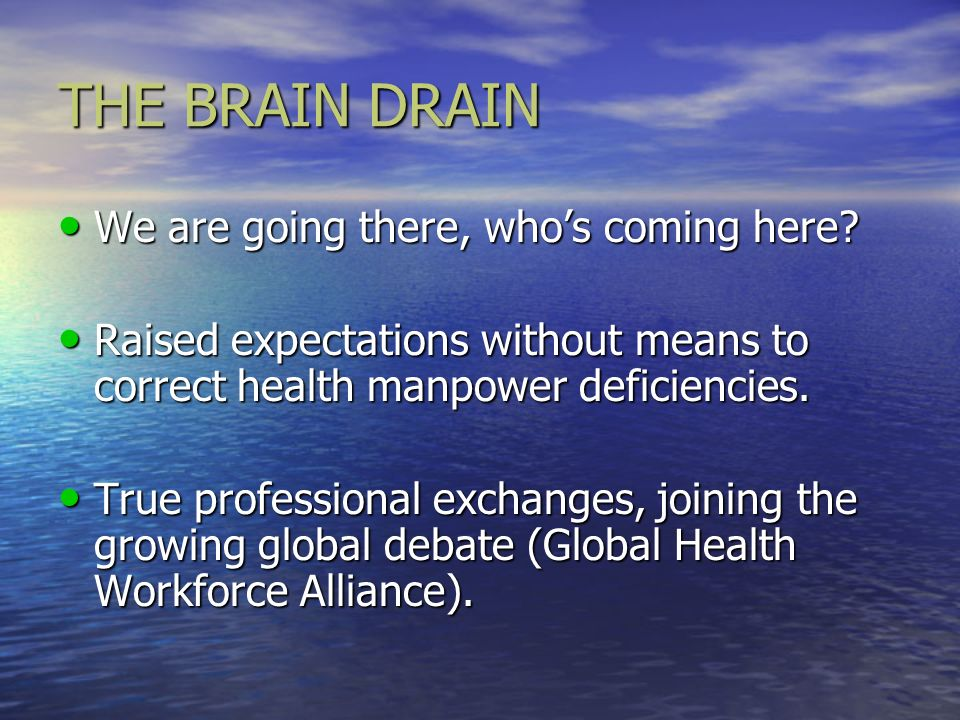 THE BRAIN DRAIN We are going there, who's coming here