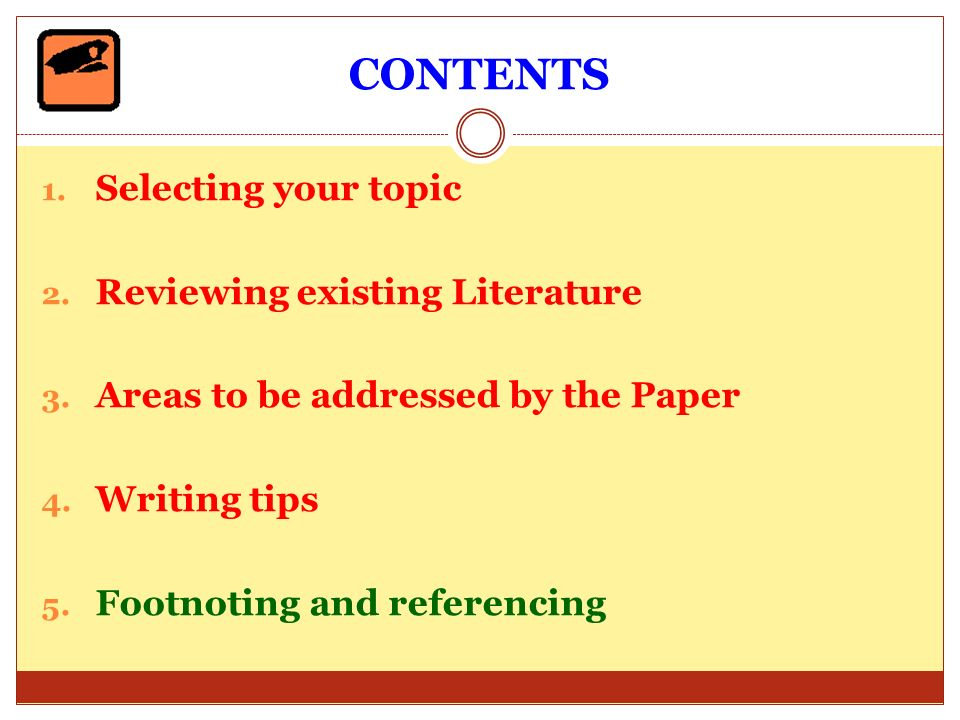 CONTENTS Selecting your topic Reviewing existing Literature