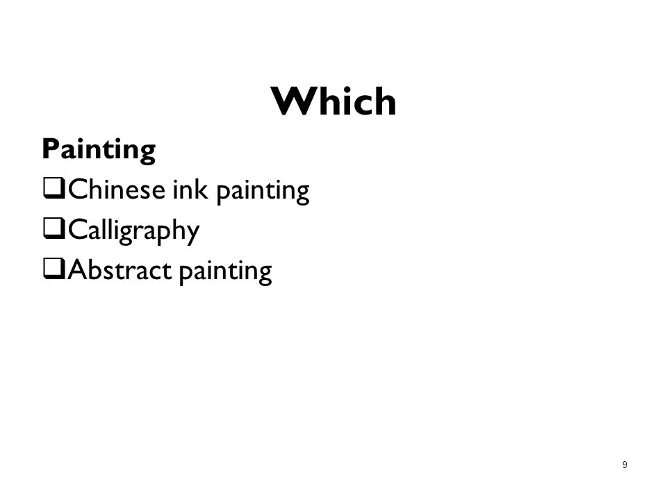 Which Painting Chinese ink painting Calligraphy Abstract painting