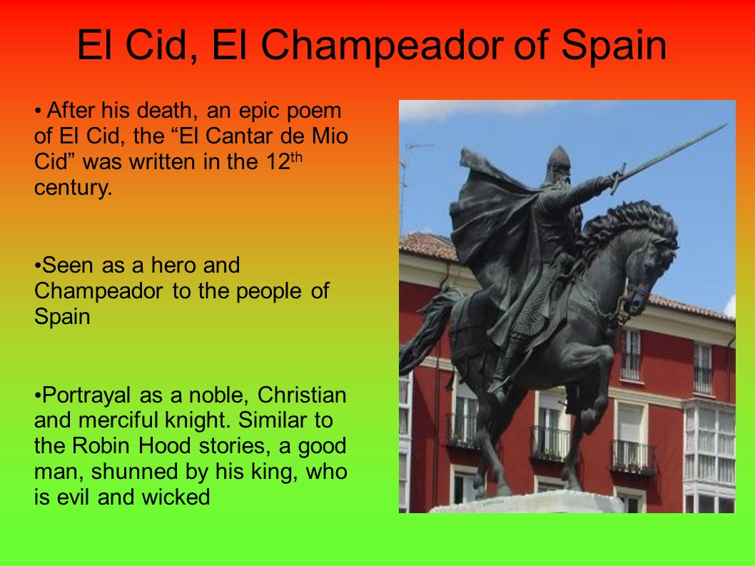El Cid, El Champeador of Spain