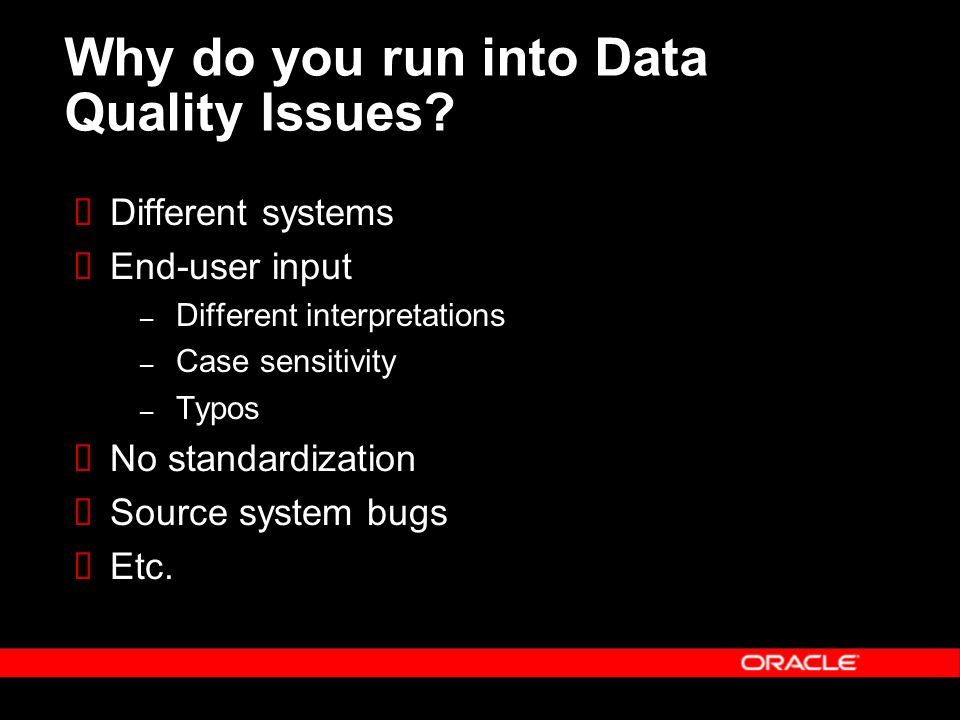 Why do you run into Data Quality Issues