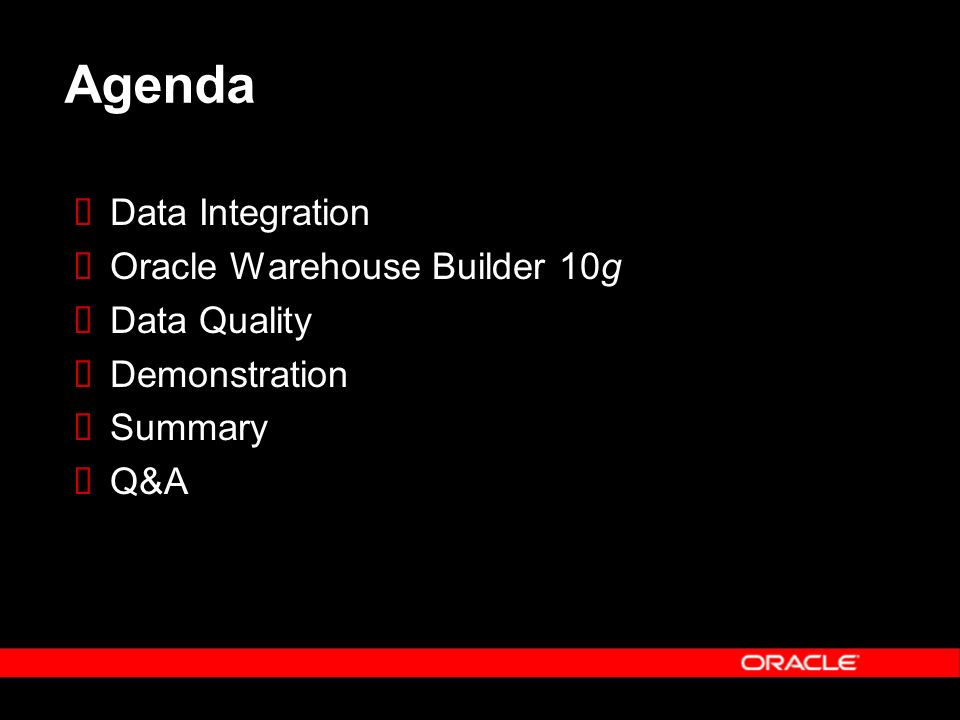 Agenda Data Integration Oracle Warehouse Builder 10g Data Quality