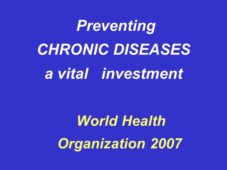 CHRONIC DISEASES a vital investment
