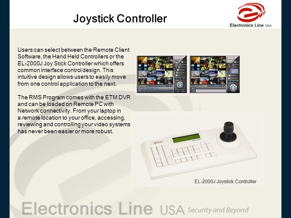 Joystick Controller Users can select between the Remote Client