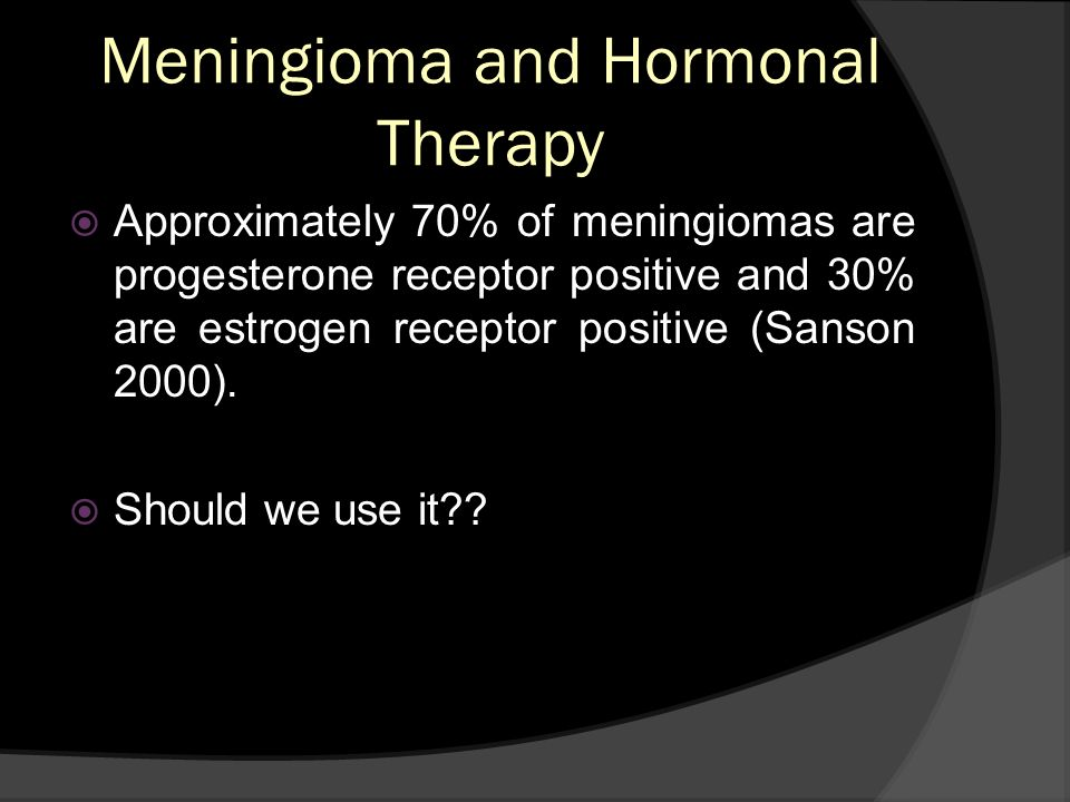 Meningioma and Hormonal Therapy