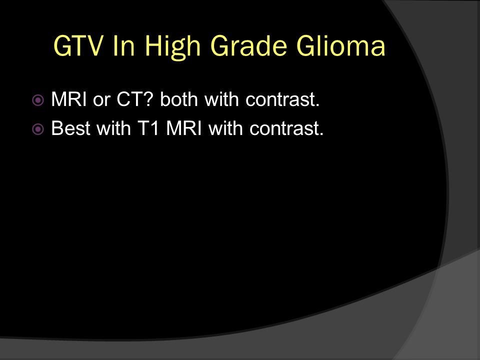 GTV In High Grade Glioma