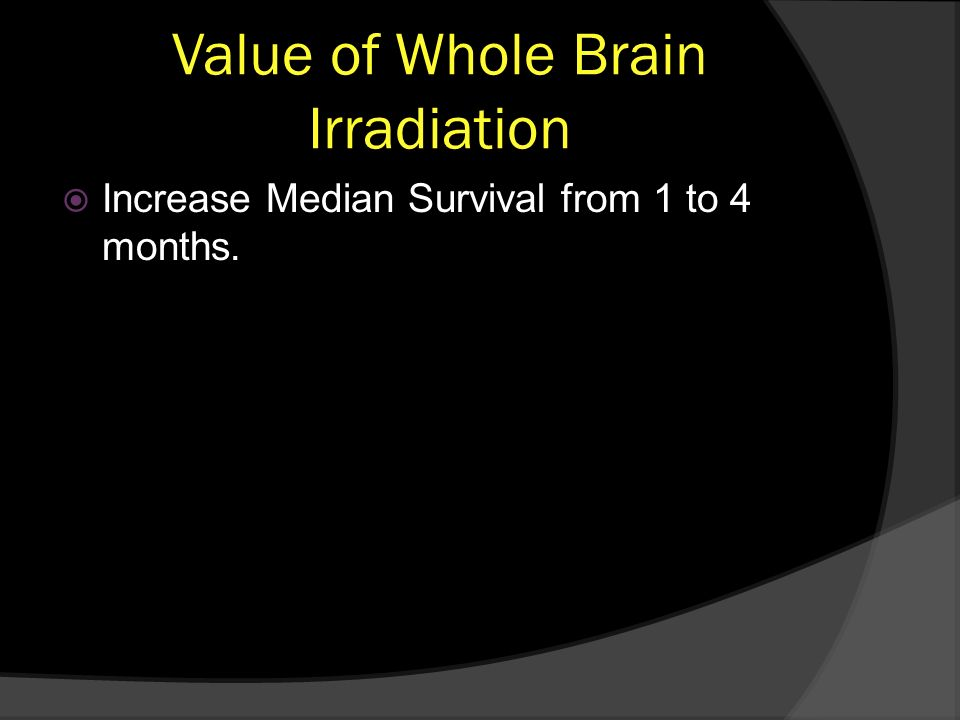 Value of Whole Brain Irradiation