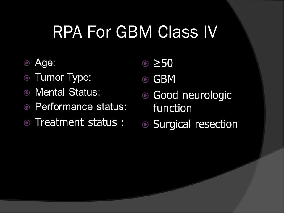RPA For GBM Class IV ≥50 GBM Good neurologic function