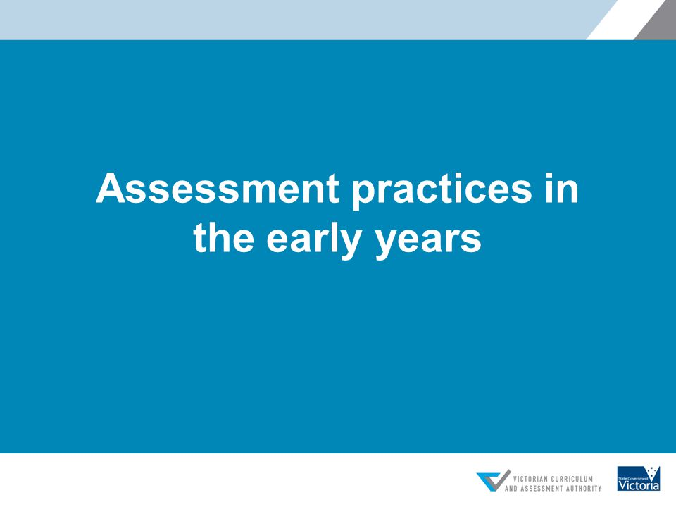 Assessment practices in the early years