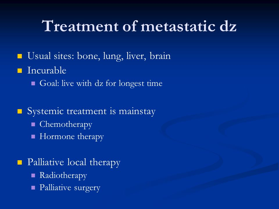 Treatment of metastatic dz