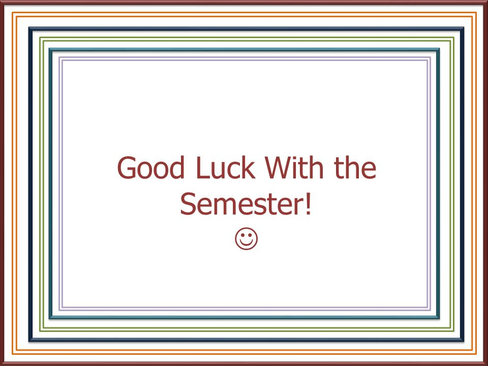 Good Luck With the Semester!
