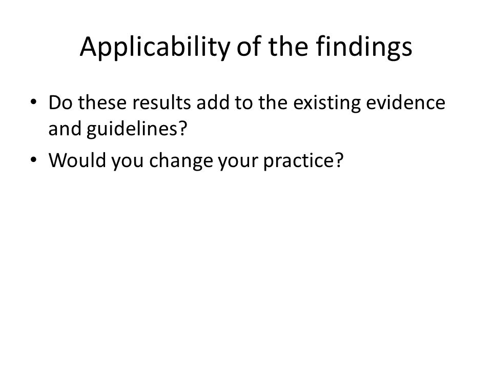 Applicability of the findings