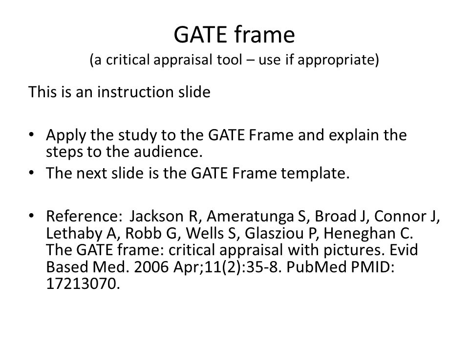 GATE frame (a critical appraisal tool – use if appropriate)
