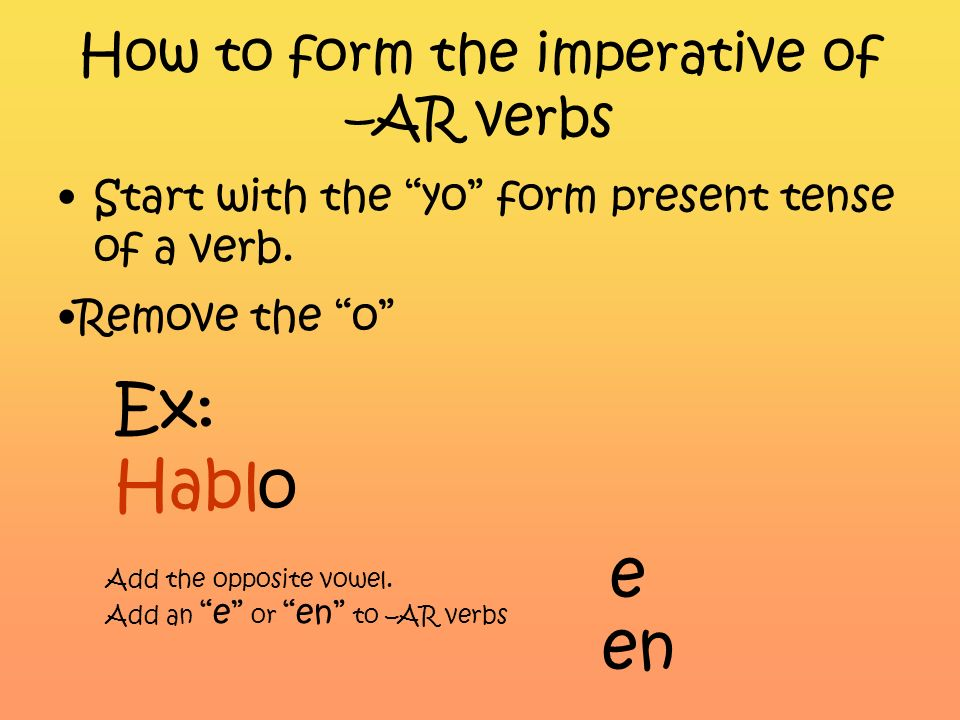 How to form the imperative of –AR verbs