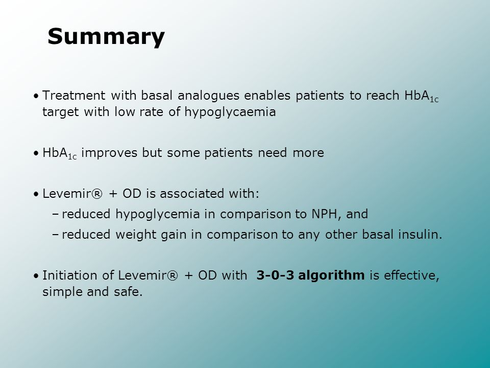 Summary Treatment with basal analogues enables patients to reach HbA1c target with low rate of hypoglycaemia.