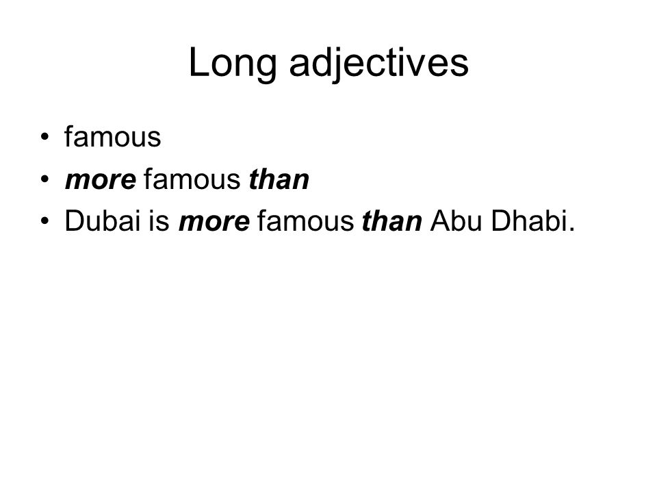 Long adjectives famous more famous than