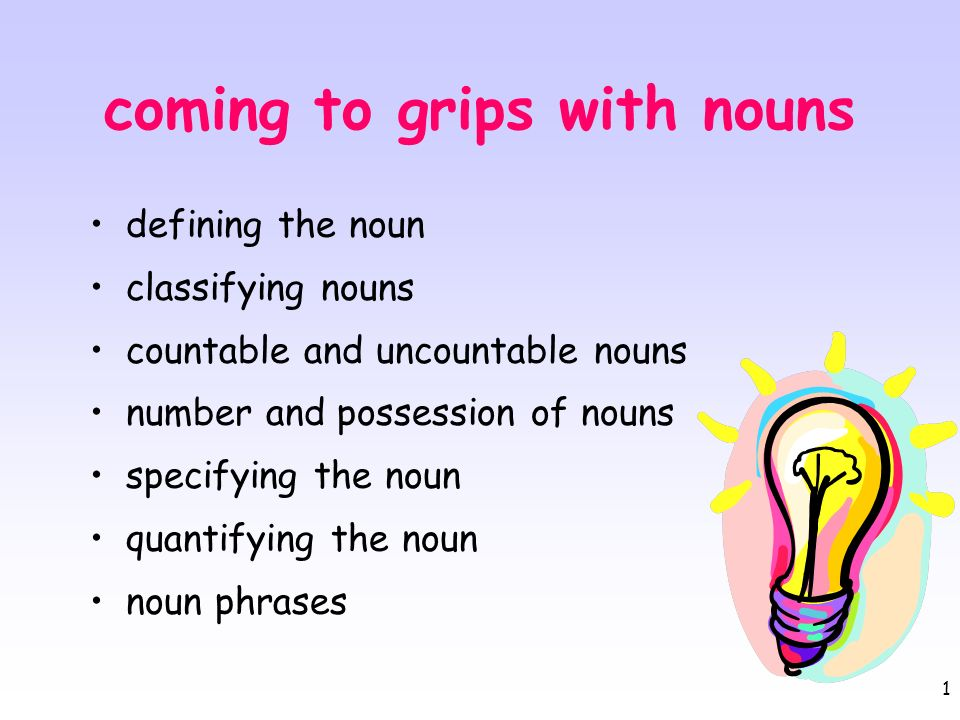 coming to grips with nouns