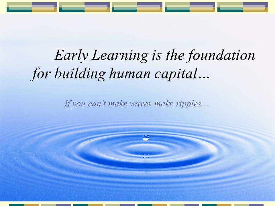Early Learning is the foundation