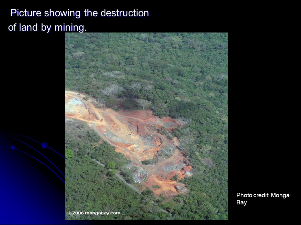 of land by mining. Picture showing the destruction