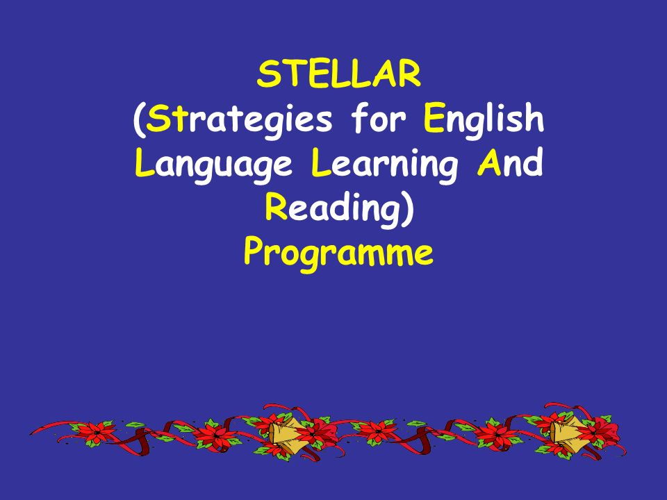 STELLAR (Strategies for English Language Learning And Reading) Programme