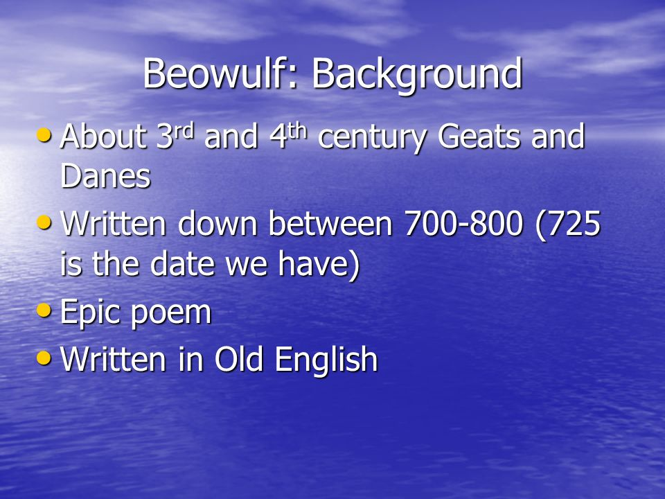 Beowulf: Background About 3rd and 4th century Geats and Danes